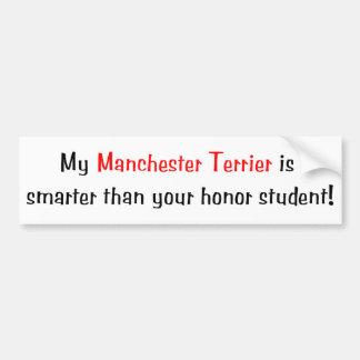 My Manchester Terrier is smarter... Bumper Sticker