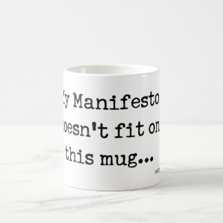 My Manifesto doesn't fit Mug