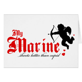 My Marine shoots better than Cupid Greeting Card