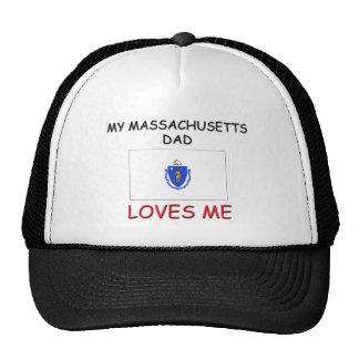 My MASSACHUSETTS DAD Loves Me Hat