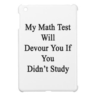 My Math Test Will Devour You If You Didn't Study iPad Mini Cases