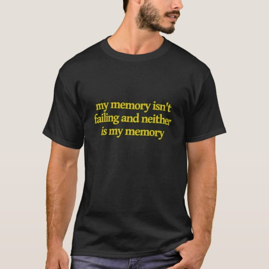 My Memory Isn't Failing and Neither Is My