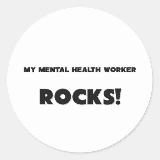 MY Mental Health Worker ROCKS! Round Sticker