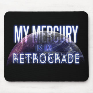 My Mercury is in Retrograde Mouse Mat