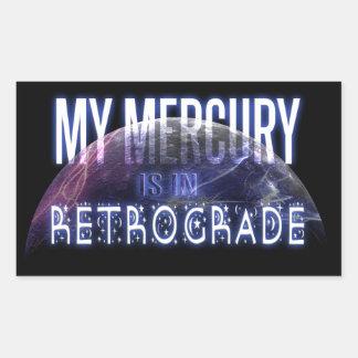 My Mercury is in Retrograde Rectangular Sticker
