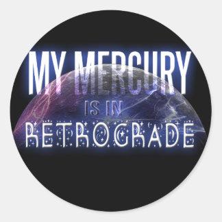 My Mercury is in Retrograde Round Sticker