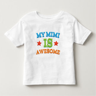 My Mimi is Awesome Toddler T-Shirt