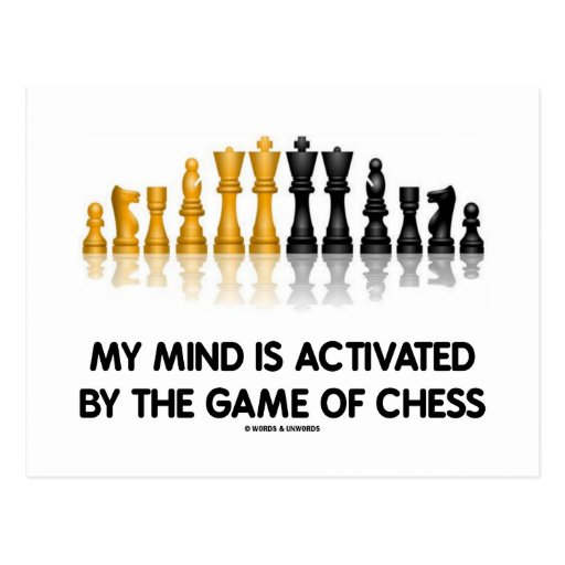My Mind Is Activated By The Game Of Chess Postcard