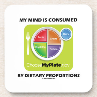 My Mind Is Consumed By Dietary Proportions Beverage Coaster
