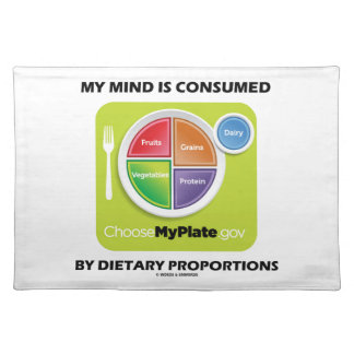 My Mind Is Consumed By Dietary Proportions Placemat
