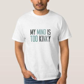 My mind is too kinky shirt