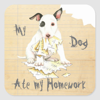 My Miniature Bull Terrier Ate My Homework Square Sticker