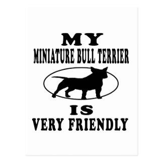 My Miniature Bull Terrier is very friendly Postcard