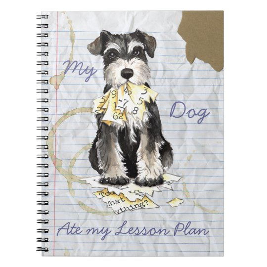 My Miniature Schnauzer Ate My Lesson Plan Notebooks
