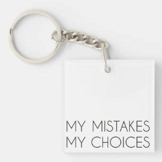 My mistakes My choices keychain