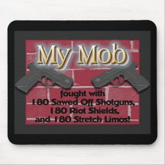 My Mob Fought With... Mouse Mats