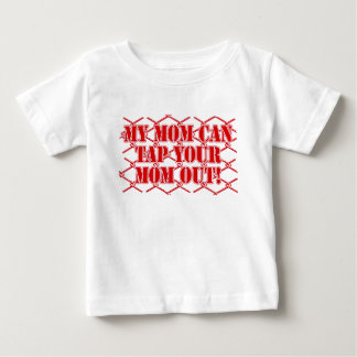 My Mom Can Make Your Mom Tap! MMA Design Infant T-Shirt
