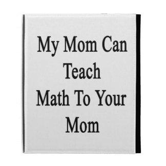 My Mom Can Teach Math To Your Mom iPad Folio Covers