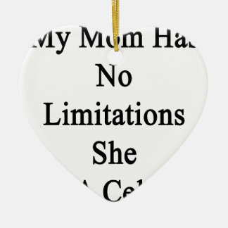 My Mom Has No Limitations She Is A Cellist Ceramic Heart Decoration