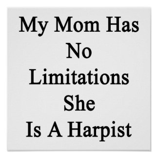My Mom Has No Limitations She Is A Harpist Poster