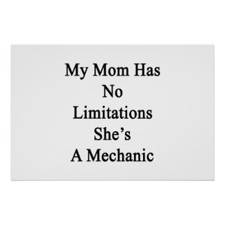 My Mom Has No Limitations She's A Mechanic Poster