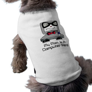 My Mom Is A Computer Nerd Geek Dog Shirt