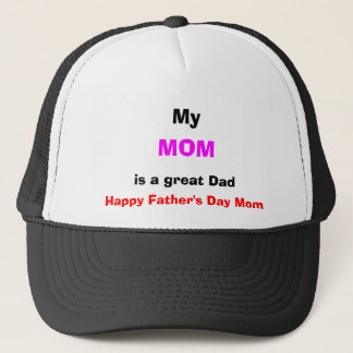 My Mom is a Great Dad Cap