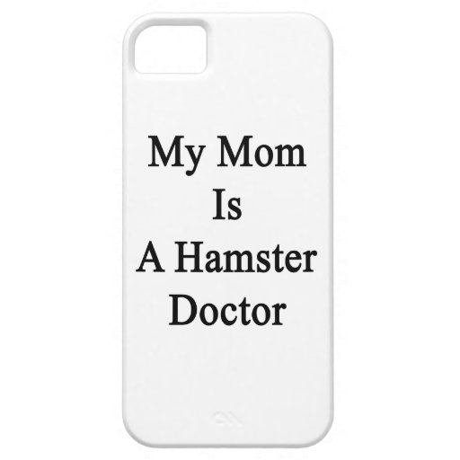 My Mom Is A Hamster Doctor iPhone 5 Covers