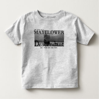 My Mom is a Mayflower Descendant T-shirts