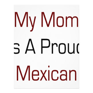 My Mom Is A Proud Mexican Full Color Flyer