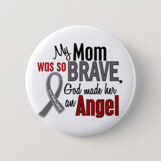 My Mom Is An Angel 1 Brain Cancer 6 Cm Round Badge