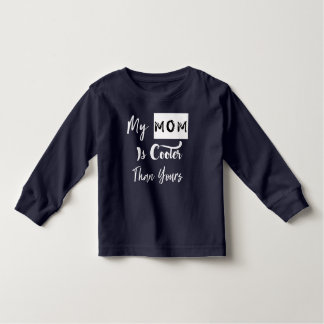 My mom is cooler than yours toddler T-Shirt