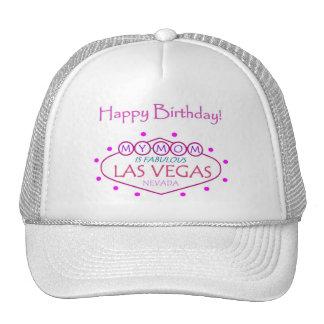 MY MOM is Fabulous Happy Birthday Las Vegas Hat