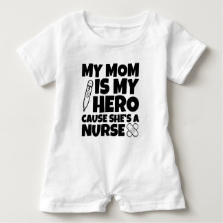 My mom is my hero cause she's a nurse baby shirt
