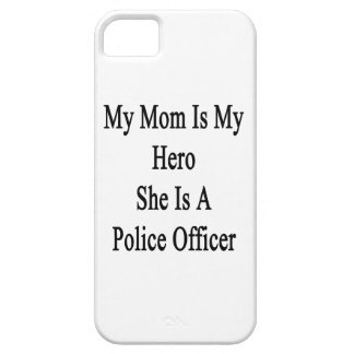 My Mom Is My Hero She Is A Police Officer iPhone 5/5S Covers