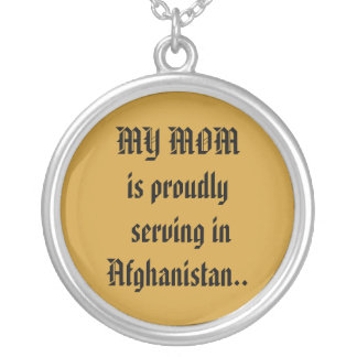 MY MOM is proudly serving inAfghanistan.. Round Pendant Necklace