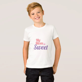 My Mom is Sweet T-Shirt