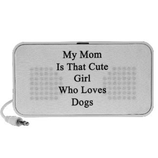 My Mom Is That Cute Girl Who Loves Dogs Notebook Speaker