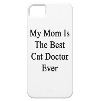 My Mom Is The Best Cat Doctor Ever iPhone 5 Cases