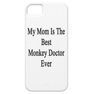 My Mom Is The Best Monkey Doctor Ever iPhone 5 Covers
