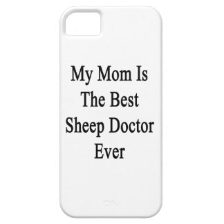 My Mom Is The Best Sheep Doctor Ever iPhone 5 Covers