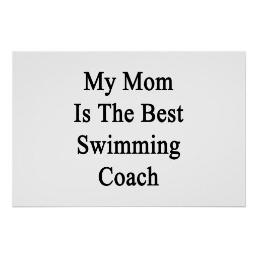 My Mom Is The Best Swimming Coach Print
