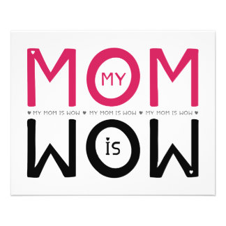 My Mom is Wow 11.5 Cm X 14 Cm Flyer