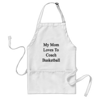 My Mom Loves To Coach Basketball Aprons