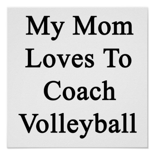 My Mom Loves To Coach Volleyball Posters