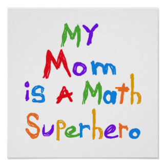 My Mom Math Superhero T-shirts and Gifts Poster