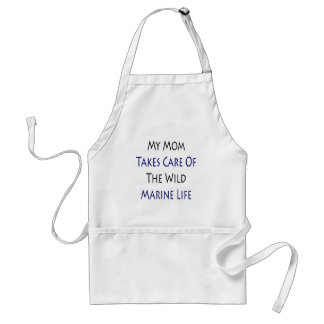 My Mom Takes Care Of The Wild Marine Life Adult Apron