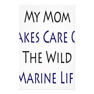 My Mom Takes Care Of The Wild Marine Life Stationery