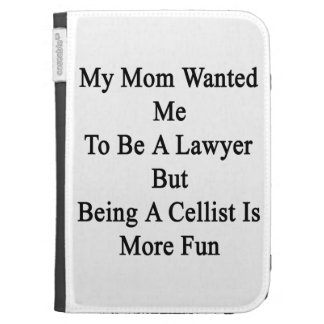 My Mom Wanted Me To Be A Lawyer But Being A Cellis Kindle Keyboard Cases