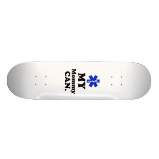 My Mommy can.  EMT Skateboard